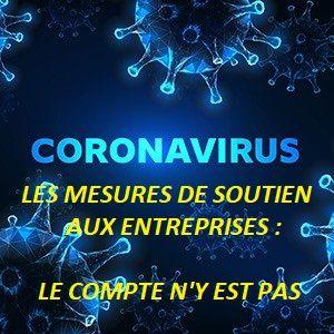 Covid-19 : Les mesures de soutien aux entreprises, le compte n'y est pas