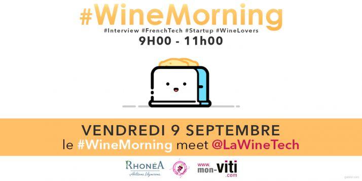 Vendredi 9 septembre 2016 à 9h, rencontrez la WineTech lors d'une édition spéciale du #WineMorning.